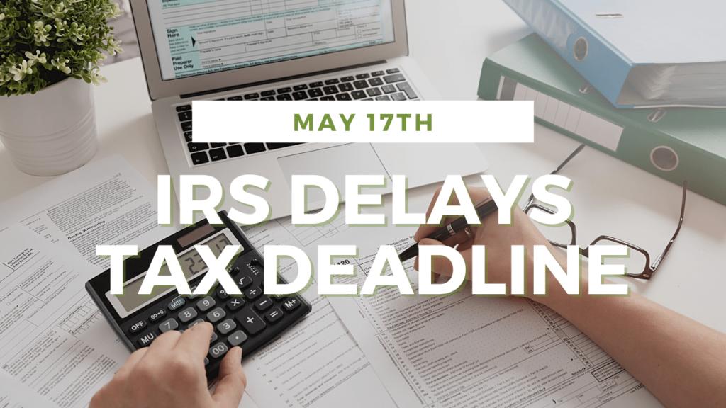 IRS Delays Tax Deadline